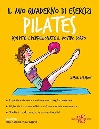Il mio quaderno di esercizi. Pilates