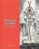 Flaubert Druillet - Une rencontre