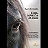 Nina, cavalla di casa: Guida domestica al servizio di un sogno e per la gestione naturale di asini e cavalli