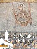 St. Prokulus in Naturns - Matthias Exner, Waltraud Kofler Engl, Christian Terzer, Hans Nothdurfter, Thomas Kersting, Brigitte Gebauer, Anette T. Keller