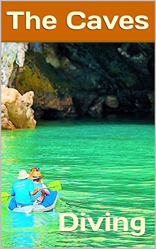 The Caves: Diving (Photo Book Book 166) (English Edition) por Lea Rawls