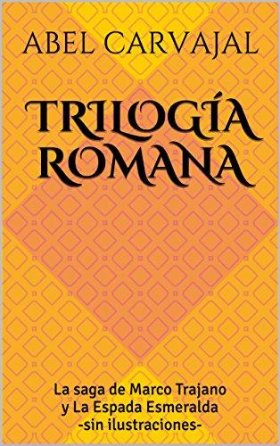 Trilogía Romana por Abel Carvajal