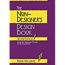The Non-Designer's Design Book. Design and typographic principles for the visual novice.