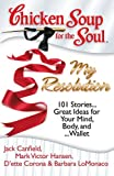 Image de Chicken Soup for the Soul: My Resolution: 101 Stories… Great Ideas for Your Mind, Body, and… Wallet (English Edition)