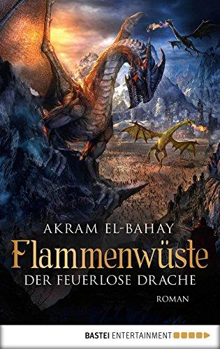 Flammenwüste - Der feuerlose Drache: Roman (Arnurs Drachen 4) (Hobbit Kindle El)
