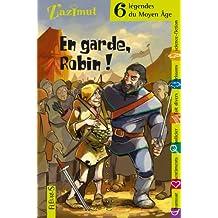 En garde, Robin : 6 légendes du Moyen Age