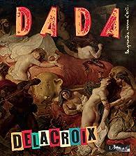 Revue Dada, n°227 : Delacroix par Revue Dada