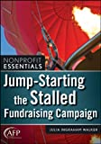 Jump-Starting the Stalled Fundraising Campaign (The AFP/Wiley Fund Development Series)