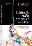 Spirituelle Kräfte des Neuen Zeitalters: Von der Wirklichkeit Gottes und der Wirkung kosmischer Kräfte