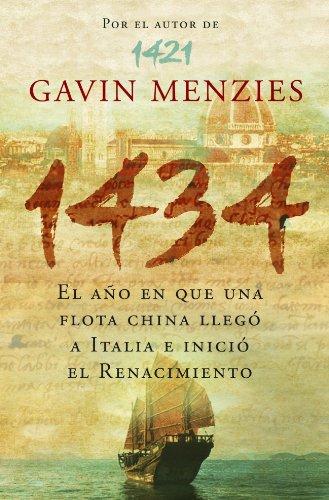 1434: El año en que una flota china llegó a Italia e inició el Renacimiento (DEBATE) por Gavin Menzies