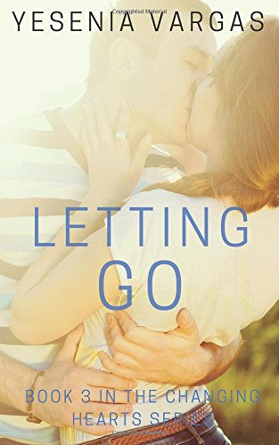 Letting Go: Book 3 in the Changing Hearts Series: Volume 3