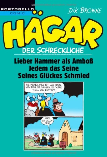 Amboss Und Hammer (Hägar der Schreckliche: Lieber Hammer als Amboß / Jedem das Seine / Seines Glückes Schmied)