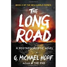 The Long Road: A Postapocalyptic Novel (The New World Series) by G. Michael Hopf (2014-01-07)