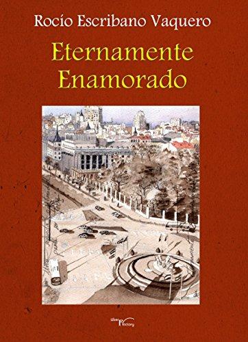 ETERNAMENTE ENAMORADO por Rocio Escribano Vaquero