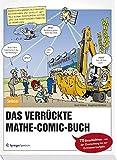 Das verrückte Mathe-Comic-Buch: 75 Geschichten - von der Zinsrechnung bis zur Extremwertaufgabe - Gert Höfner, Siegfried Süßbier