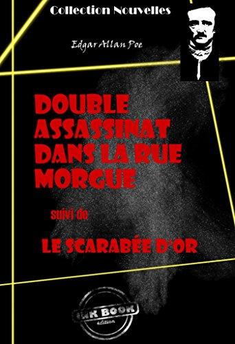 Double assassinat dans la rue Morgue (suivi de Le scarabée d'or): édition intégrale