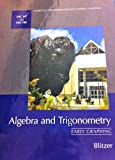 Algebra and Trigonometry: Early Graphing By Blitzer. 4th UB Custom Edition by Blitzer (2014-08-02)