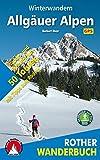 Winterwandern Allgäuer Alpen: 50 Wander- und Schneeschuhtouren mit Tipps zum Rodeln (Rother Wanderbuch) - Herbert Mayr