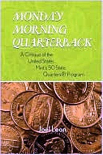 Monday Morning Quarterback: A Critique of the United States Mint's 50 State Quarters Program (English Edition) (Regierung Mint)