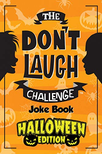The Don't Laugh Challenge Halloween Edition: Halloween Book for Kids - Spooky Jokes for Boys and Ghouls (English Edition)