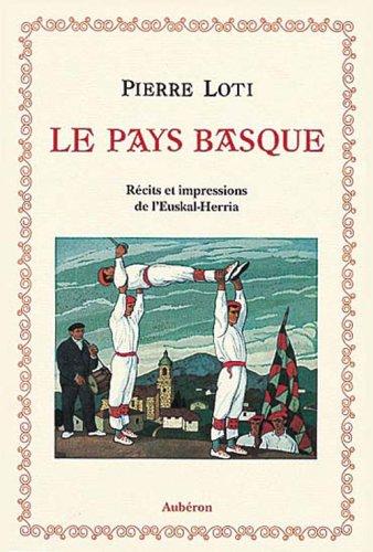 Le Pays basque : Récits et impressions de l'Euskal-Herria