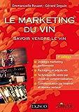 Le marketing du vin - 4e éd. : Savoir vendre le vin, en France et à l'étranger