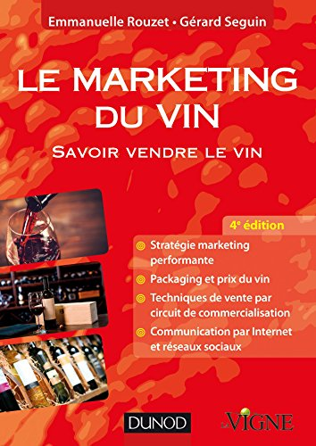 Le marketing du vin - 4e d. - Savoir vendre le vin