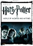 About Harry Potter: World of Wizards and Witches