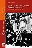 Exil Antifasciste et Politique Federale du Refuge. le Camp de Basseco Urt (1944-1945)