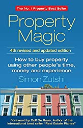 Property Magic 4th Edition - How to Buy Property Using Other People's Time, Money and Experience
