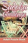Sudoku Challenge: Adult Puzzle Book V...