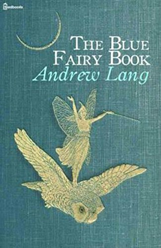 The Blue Fairy Book (Annotated) (English Edition)