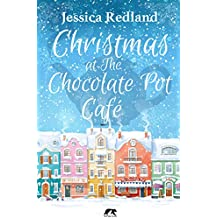 Christmas at The Chocolate Pot Café: Christmas on Castle Street (English Edition)