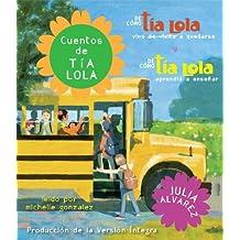 Cuentos de tia Lola: De como la tia Lola vino (de visita) a quedarse y De como la tia Lola aprendio a ensenar (The Tia Lola Stories)