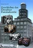 Die Geschichte der Dresdner Fotoindustrie - Herbert Blumtritt
