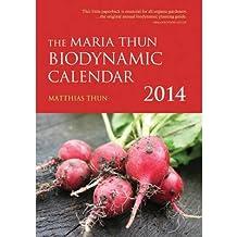 [(The Maria Thun Biodynamic Calendar 2014: 1)] [Author: Matthias K. Thun] published on (September, 2013)