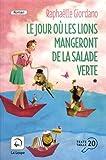 Le jour où les lions mangeront de la salade verte. volume 1/2 / Raphaëlle Giordano | Giordano, Raphaëlle (1974-....). Auteur