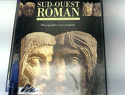 Sud-ouest roman: De lan Mil à la croisade albigeoise
