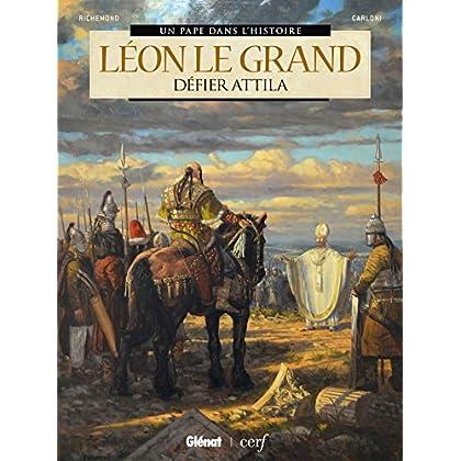 Léon le Grand: Défier Attila