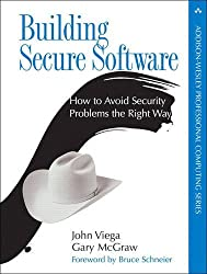 Building Secure Software: How to Avoid Security Problems the Right Way by John Viega (2006-01-20)