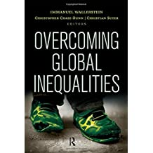 Overcoming Global Inequalities (Political Economy of the World-System Annuals) by Immanuel Wallerstein (2014-11-30)
