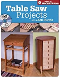 Tables Saw Projects with Ken Burton (Book & DVD) (Popular Woodworking)