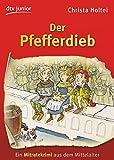 Der Pfefferdieb: Ein Mitratekrimi aus dem Mittelalter - Christa Holtei