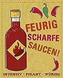 Feurig scharfe Saucen: Intensiv, pikant, würzig