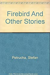Firebird And Other Stories