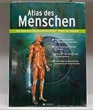 Atlas des Menschen. Eine Reise durch den menschlichen Körper - Wunder der Anatomie. Aufbau und Funktion der Organe im Überblick; Muskulatur und Skelett im Detail; ect.