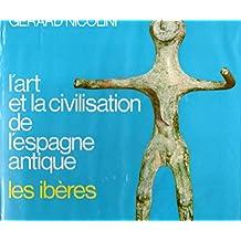 Les Ibères - Art et civilisation