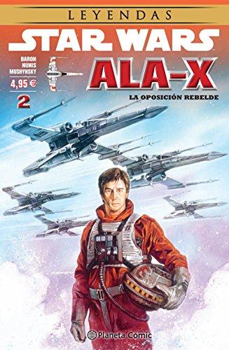 Star Wars Ala X nº 02/10: La oposición rebelde (Star Wars: Cómics Leyendas)