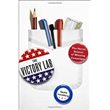 The Victory Lab: The Secret Science of Winning Campaigns by Sasha Issenberg (2012-09-11)