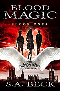 Blood Magic (The Mage's Daughter Book 1)
